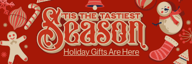 Tis the Tastiest Season - Holiday Gifts are Here!