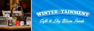 Wintertainment - Gifts to Stay Warm Inside!