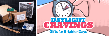 Daylight Cravings - Gifts for Brighter Days! Shop Now!