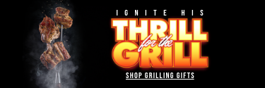 Ignite His Thrill for the Grill! Shop Grilling Gifts!