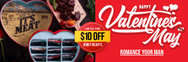 Happy Valentine's May! Romance Your Man with a Limited Time Offer of $10 Off Jerky Hearts!