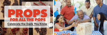 Props for all the Pops - Celebrate the Dads You Know! Shop Now!