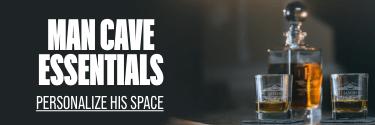 Man Cave Essentials - Personalize His Space! Shop Now!