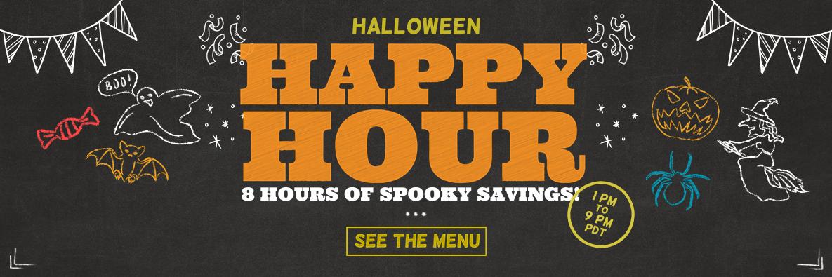 Halloween Happy Hour - 8 Hours of Spooky Savings! See the Menu!